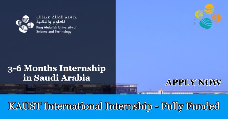 KAUST INTERNATIONAL INTERNSHIP 2019 IN SAUDI ARABIA – FULLY FUNDED|